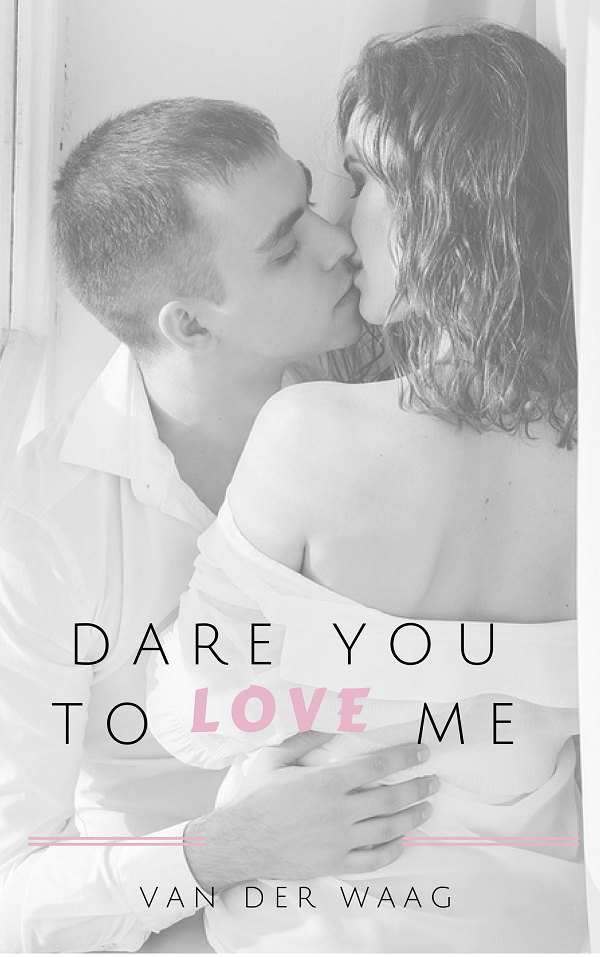 Dare You to Love Me