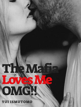 The Mafia Loves Me.. OMG √