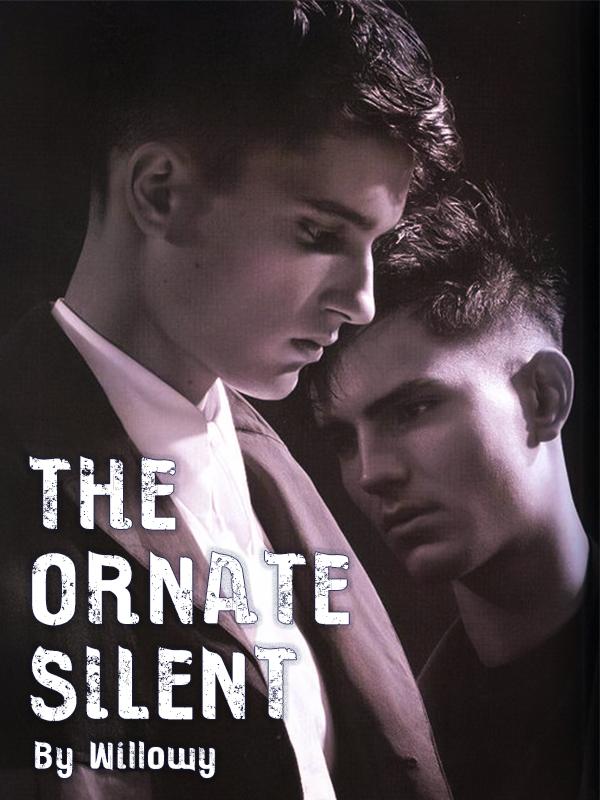 The Ornate Silent[MxM]