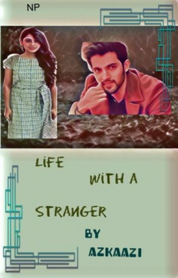 life with a stranger {completed}