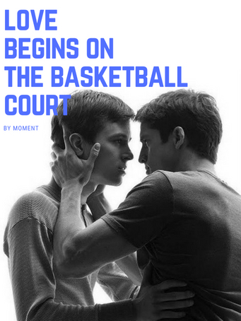 Love Begins On The Basketball Court[BxB]