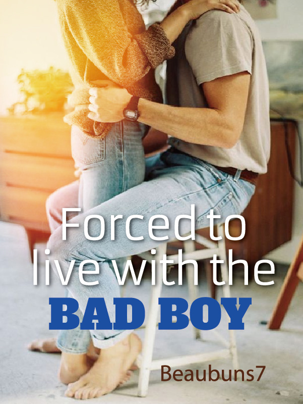 Forced To Live With The Bad Boy