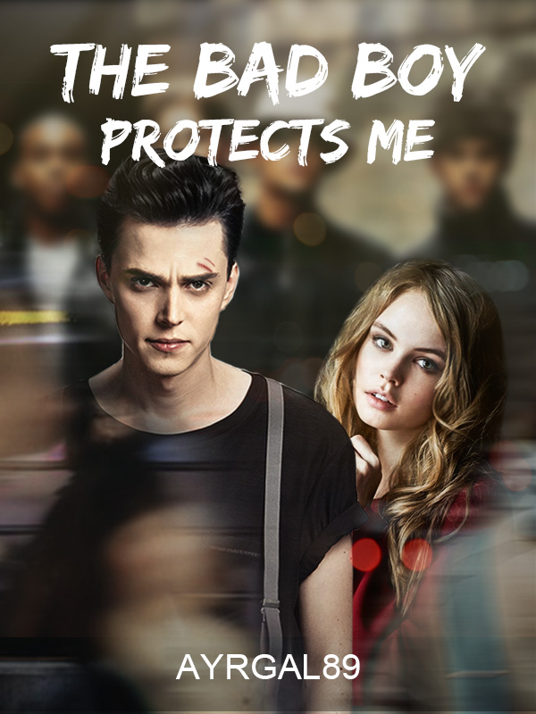 the bad boy protects me by ayrgal89 online books dreame rh dreame com