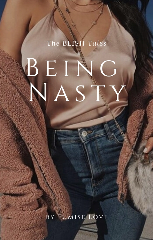 Being Nasty