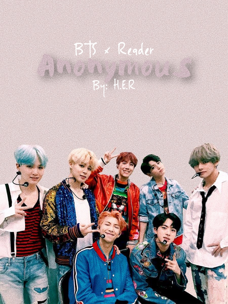 Anonymous~ BTS x Reader