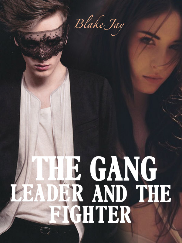 The Gang Leader and the Fighter