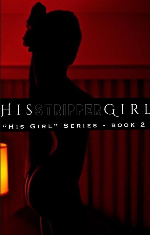 ✧ His Stripper Girl ❦