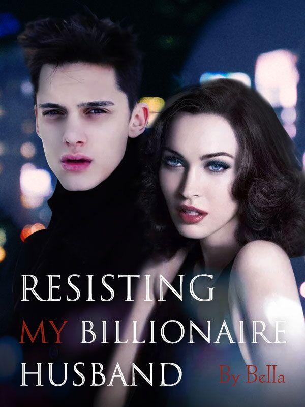 Resisting My Billionaire Husband