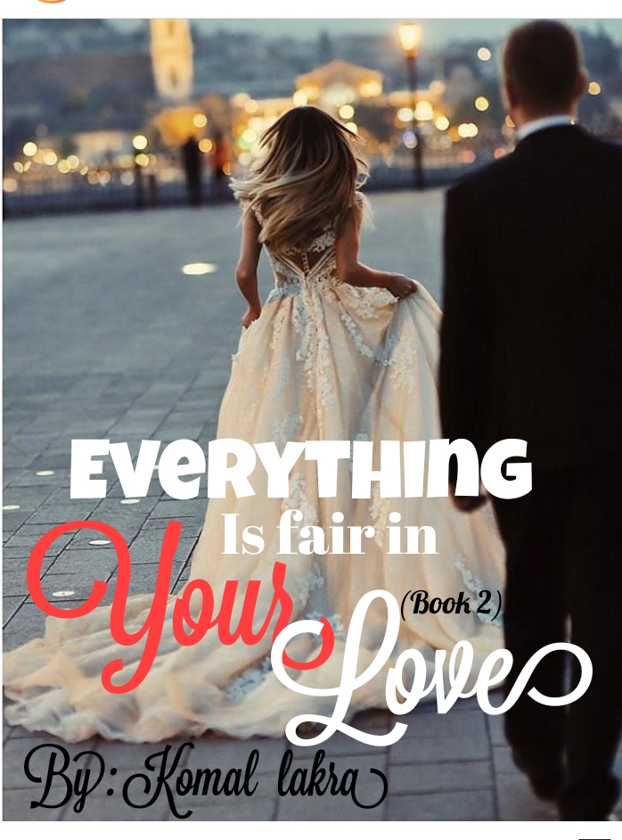 Everything is fair in your love ( book 2)