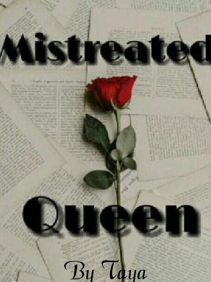 Mistreated Queen