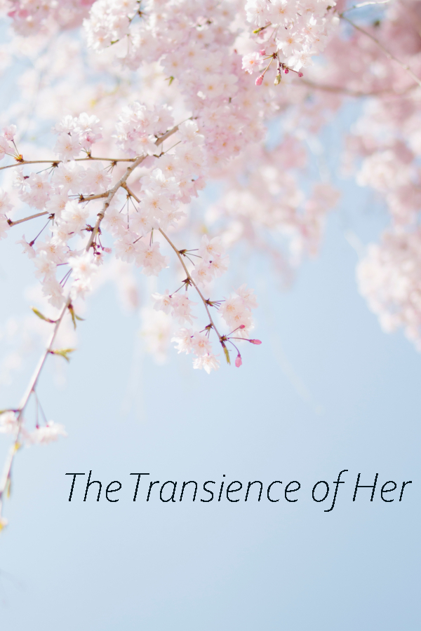 The Transience of Her
