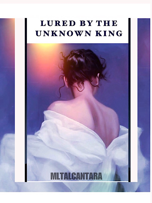 LURED BY THE UNKNOWN KING