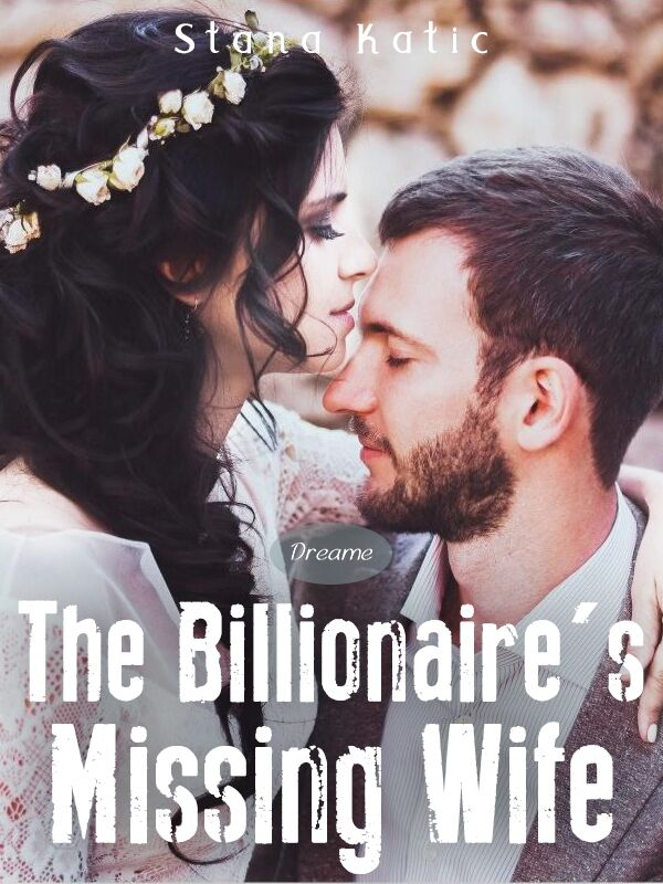 The Billionaire's Missing Wife
