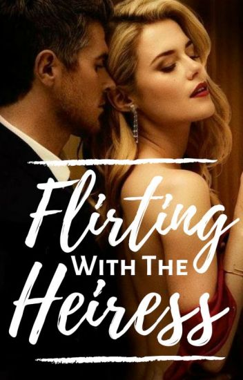 Flirting With The Heiress