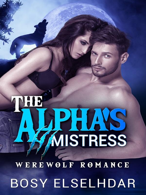The Alpha's Mistress [ Edited ]