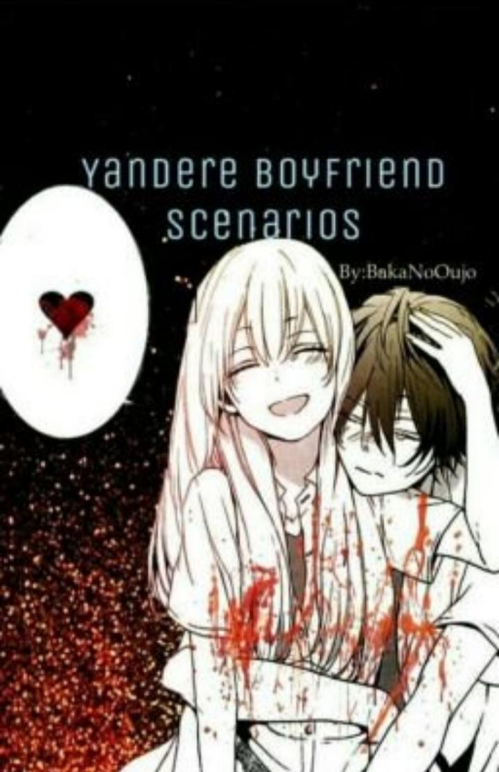 Yandere Boyfriend Scenarios
