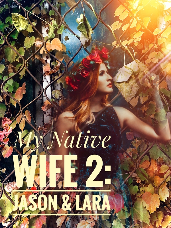 My Native Wife 2: Jason & Lara