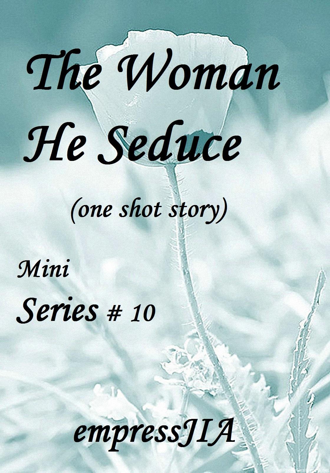 The Woman He Seduce Mini series 10