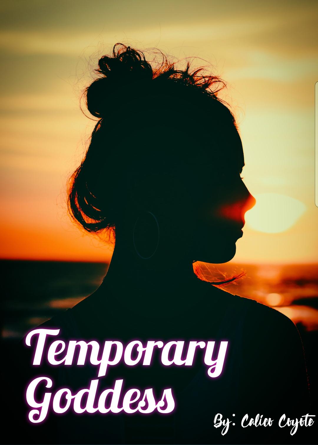 Temporary Goddess