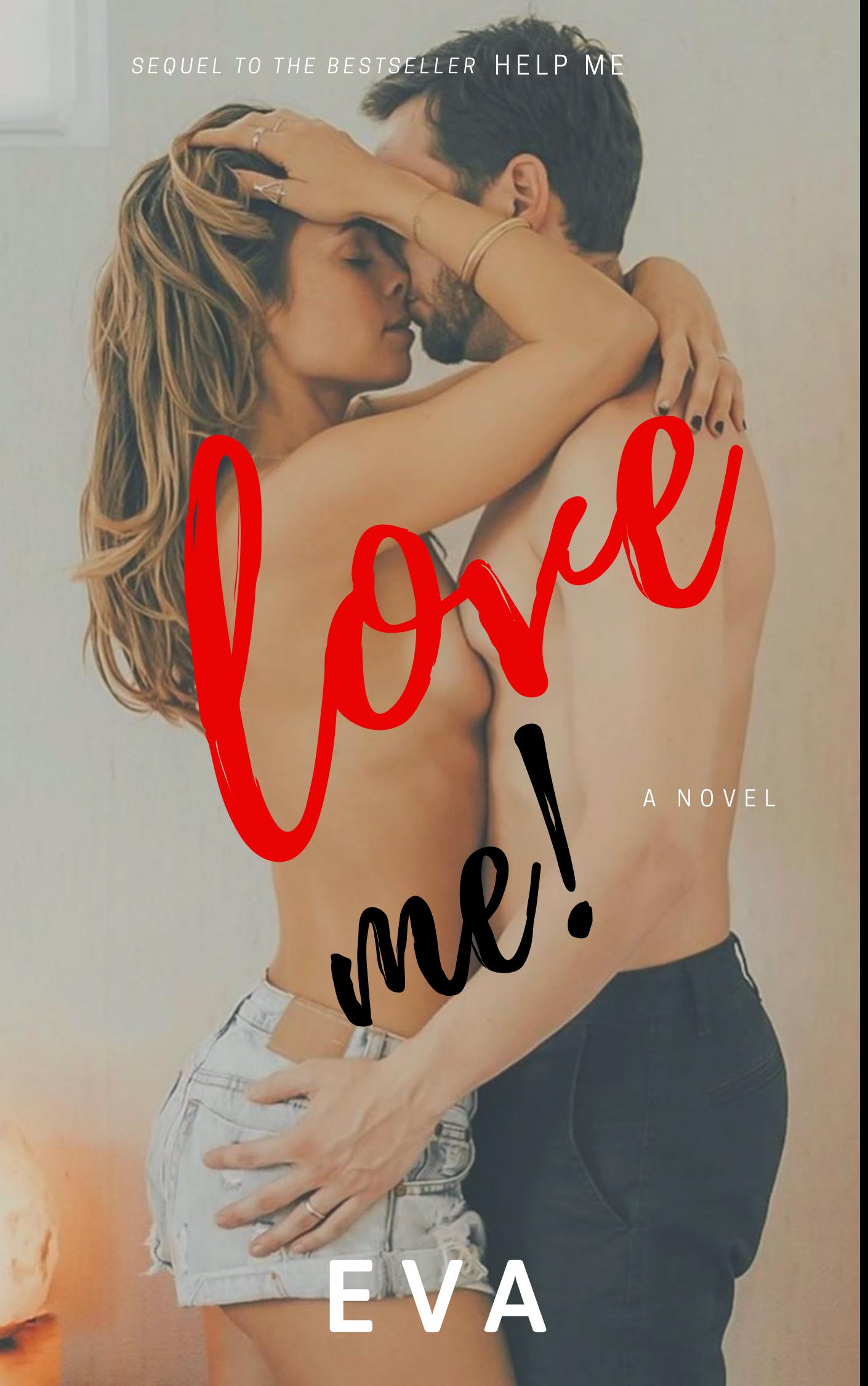 LOVE ME 21++ (Sequel HELP ME)