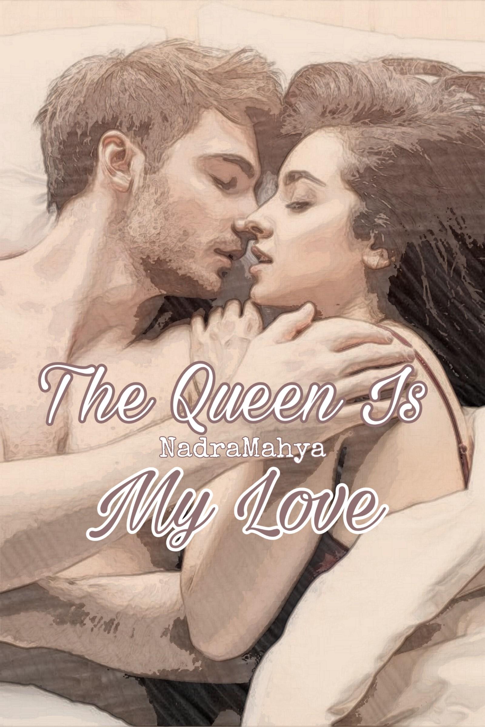 The Queen Is MY love