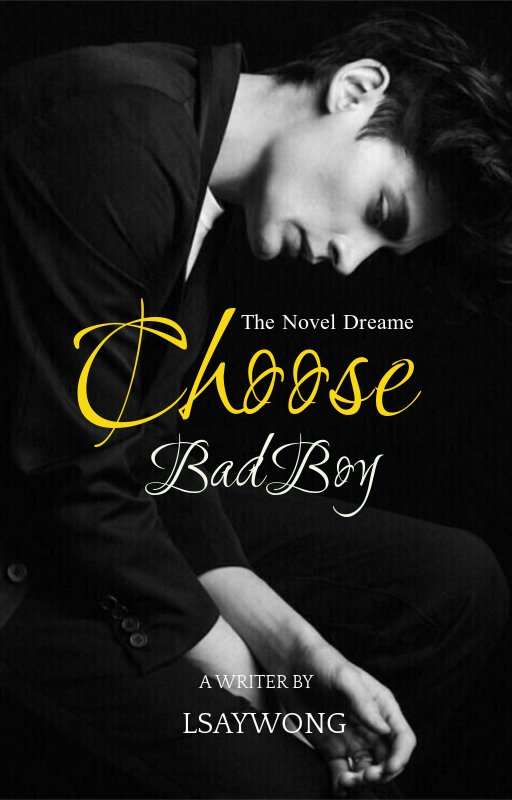 CHOOSE BAD BOY (ON GOING) BAHASA INDONESIA