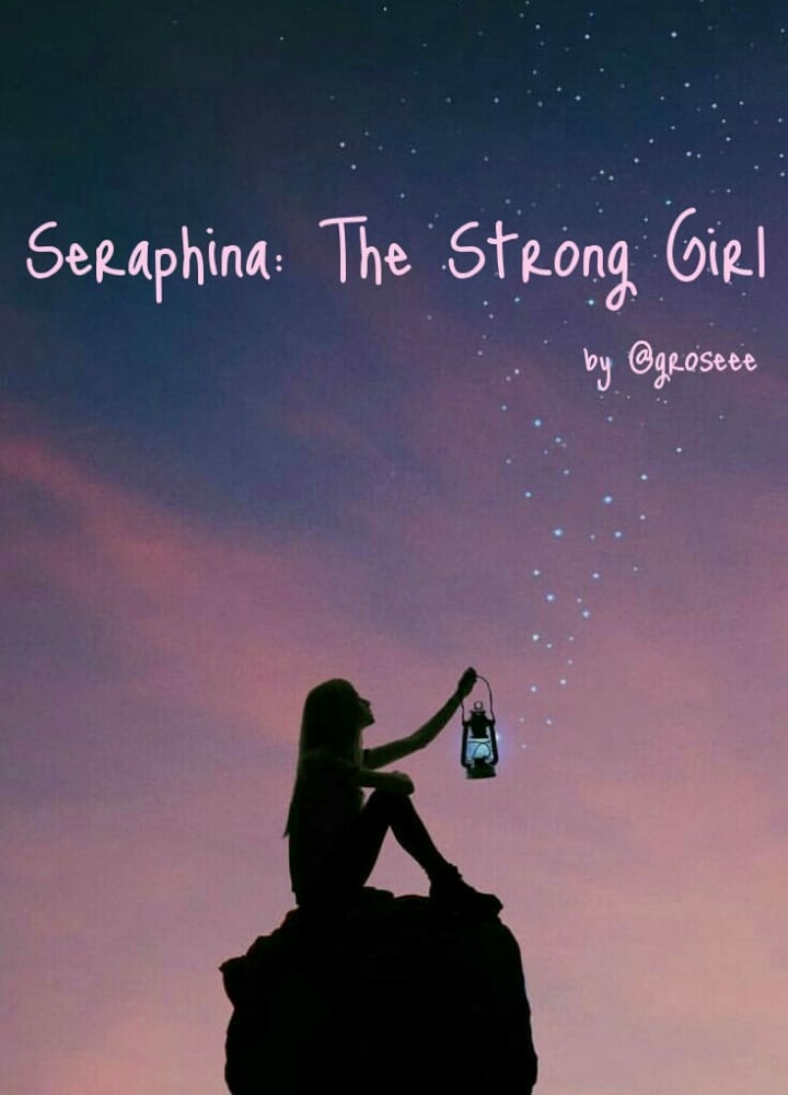 Seraphina: The Strong Girl
