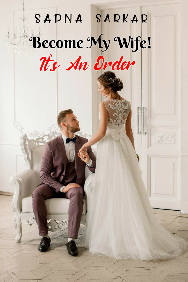 Become My Wife! It's An Order