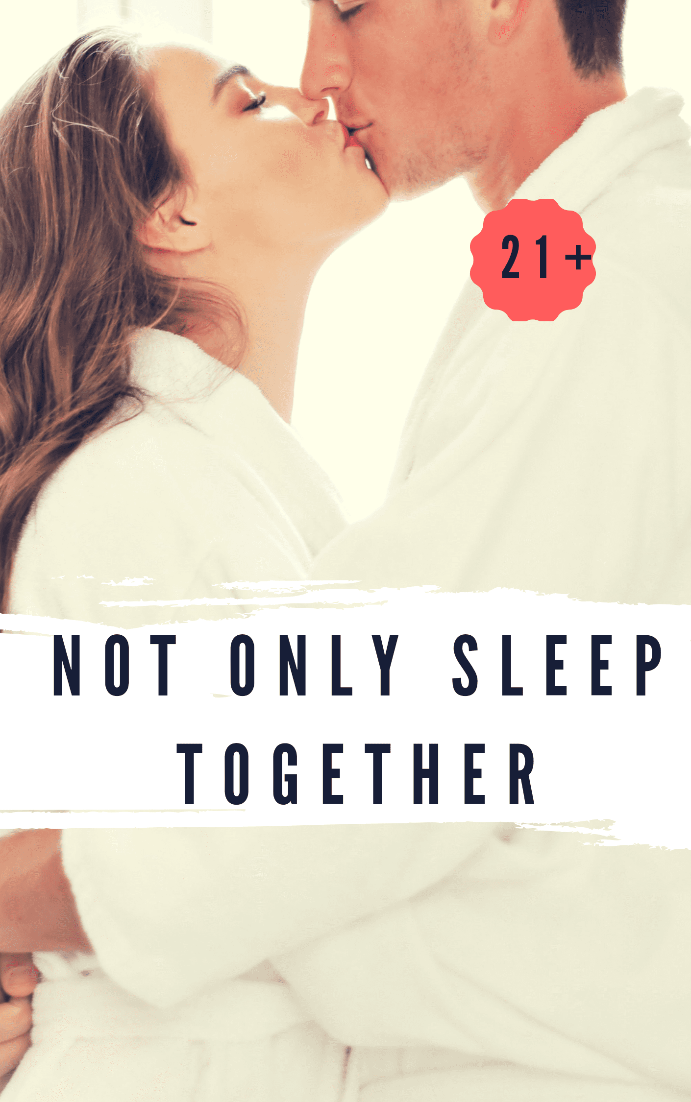 Not Only Sleep Together