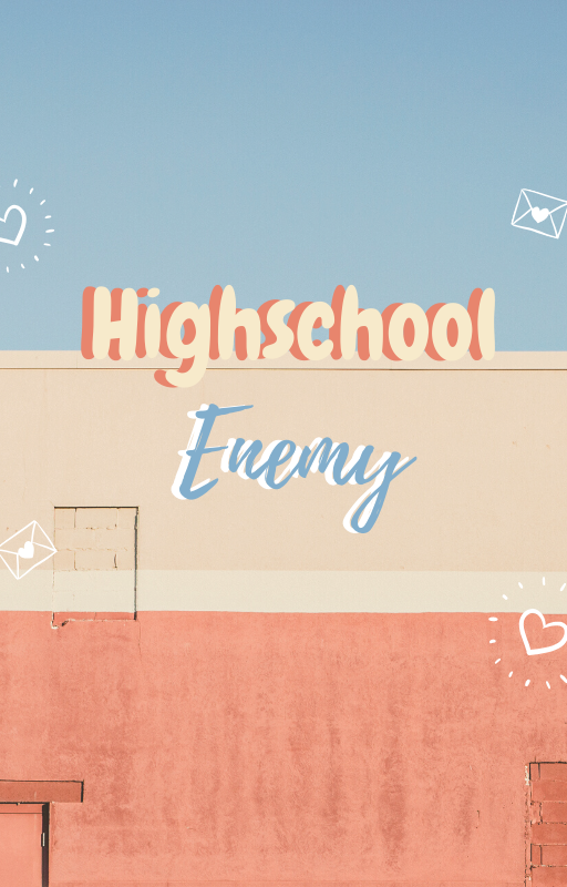 Highschool Enemy