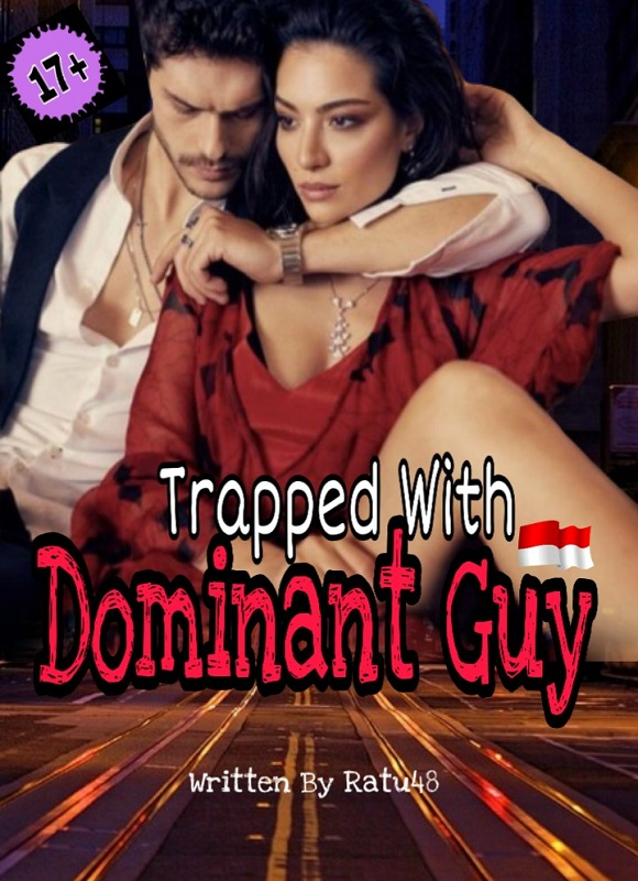 TRAPPED WITH DOMINANT GUY (Bahasa Indonesia)