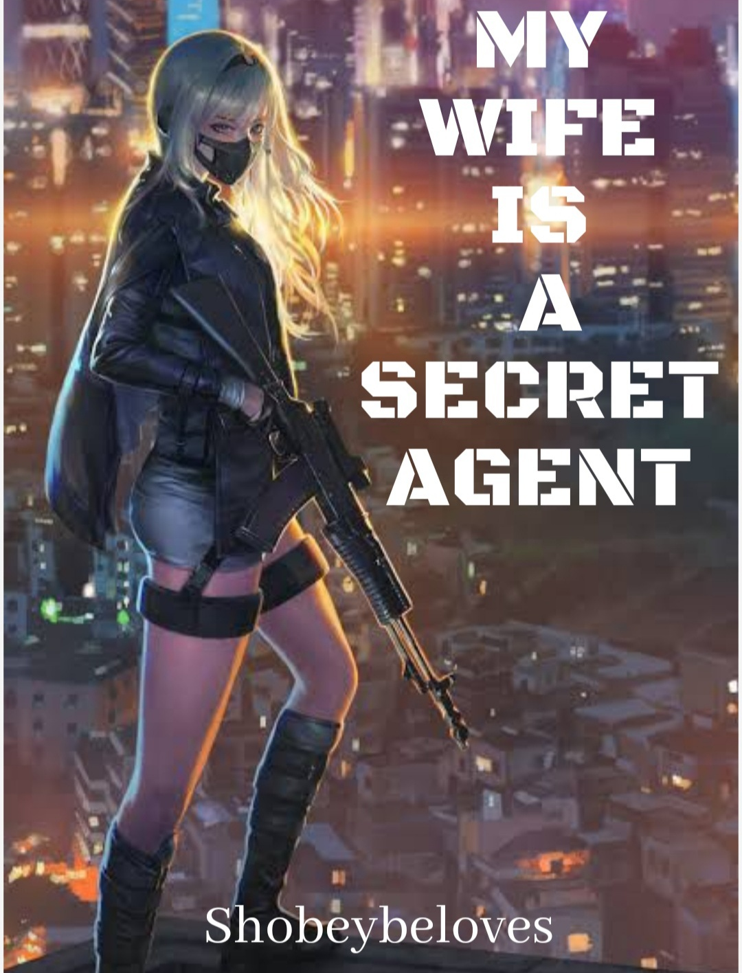 MY WIFE IS A SECRET AGENT