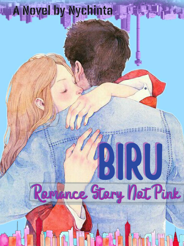 BIRU, Romance Story Not Pink (INDONESIA)