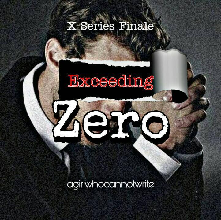 Exceeding Zero (X Series Finale)