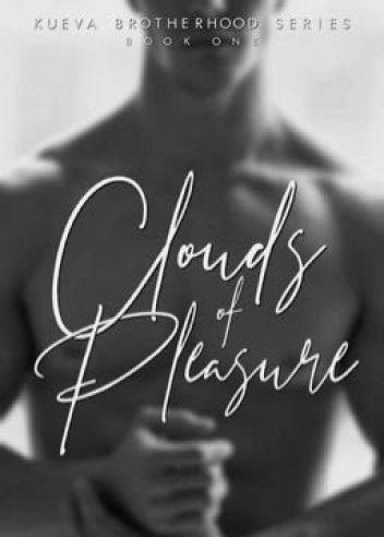 Clouds of Pleasure (Kueva Boys Series Book 1)