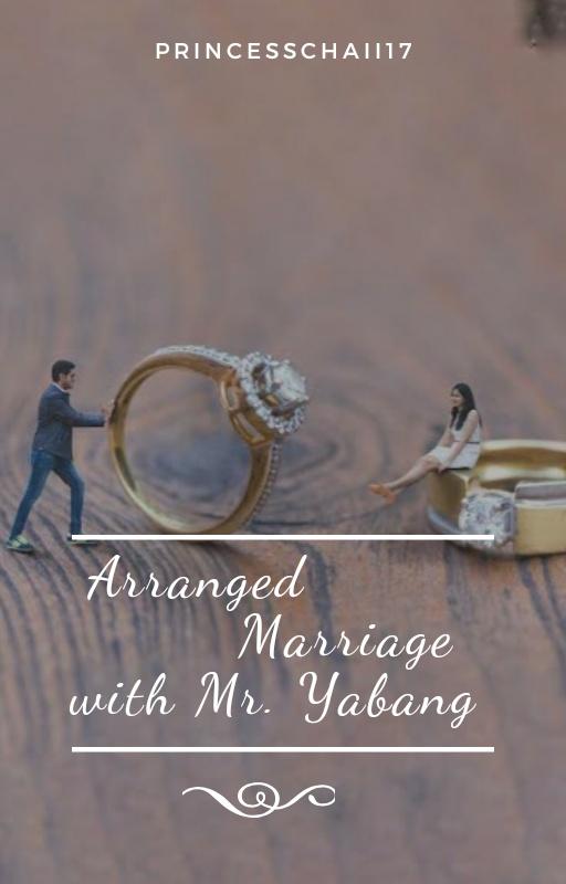 Arranged Marriage with Mr. Yabang