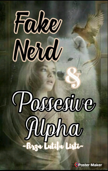 Fake Nerd And Possesive Alpha