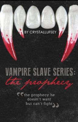 Vampire Slave Series: The Prophecy